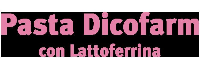 Pasta Dicofarm con Lattoferrina